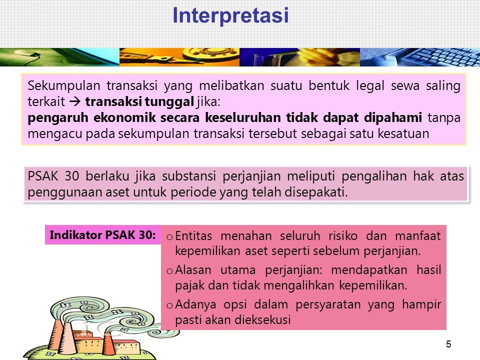 Interpretasi Sekumpulan transaksi yang melibatkan suatu bentuk legal sewa saling terkait  transaksi tunggal jika: