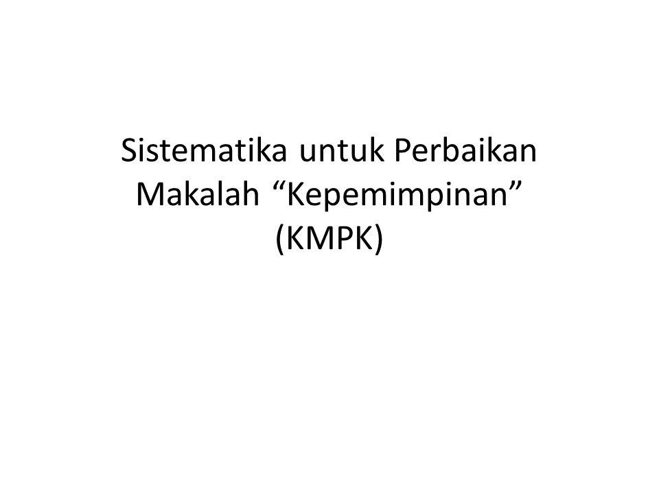 Sistematika untuk Perbaikan Makalah Kepemimpinan (KMPK)