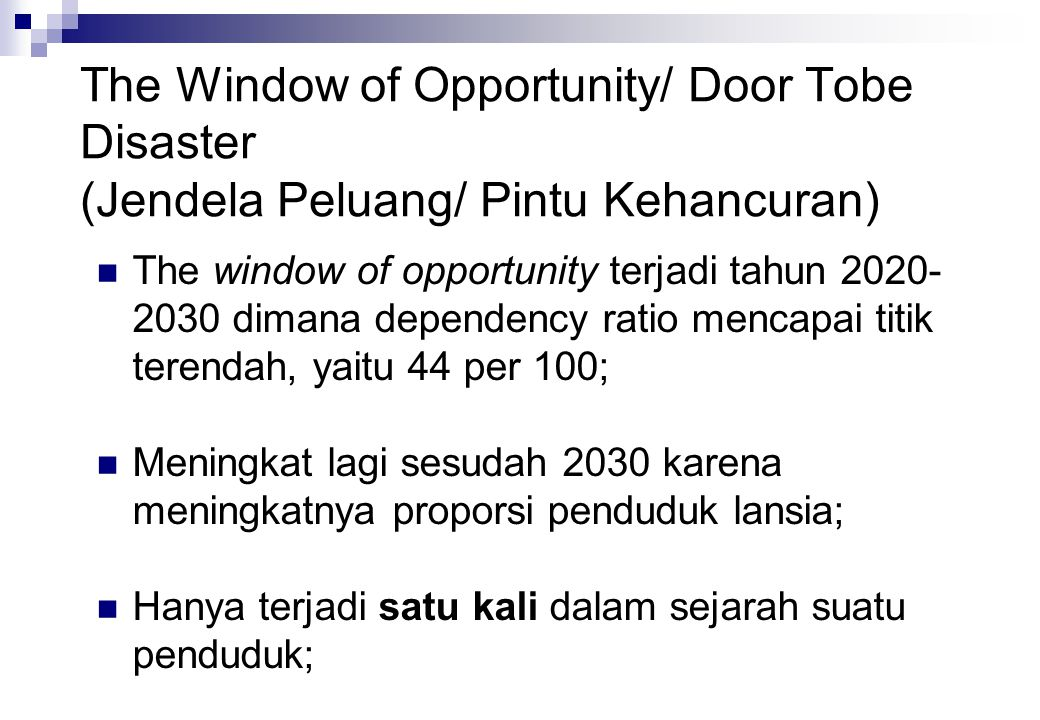 The Window of Opportunity/ Door Tobe Disaster (Jendela Peluang/ Pintu Kehancuran)