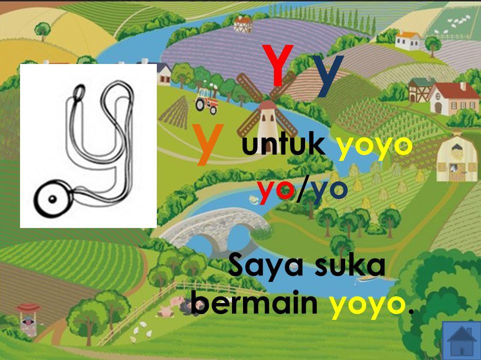 Y y y untuk yoyo yo/yo Saya suka bermain yoyo.