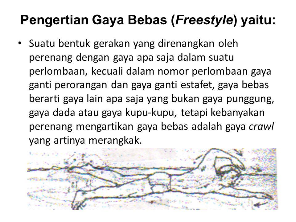Pengertian Gaya Bebas (Freestyle) yaitu: