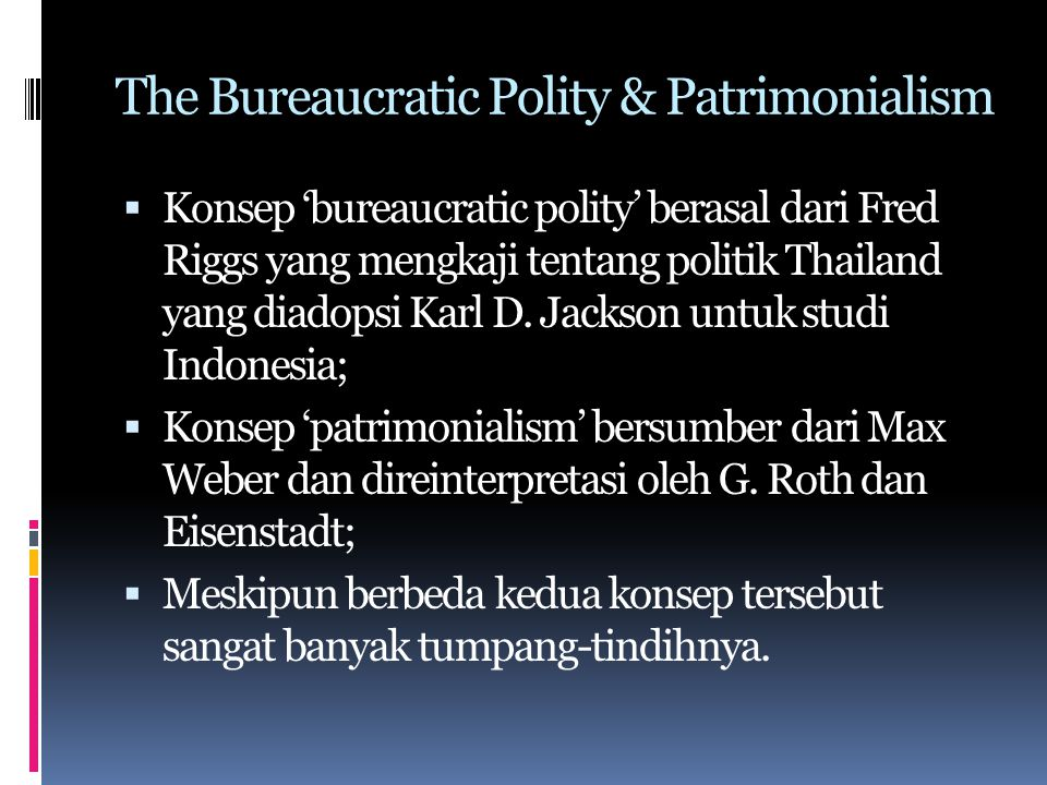 The Bureaucratic Polity & Patrimonialism