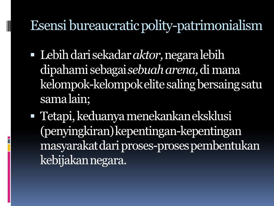 Esensi bureaucratic polity-patrimonialism