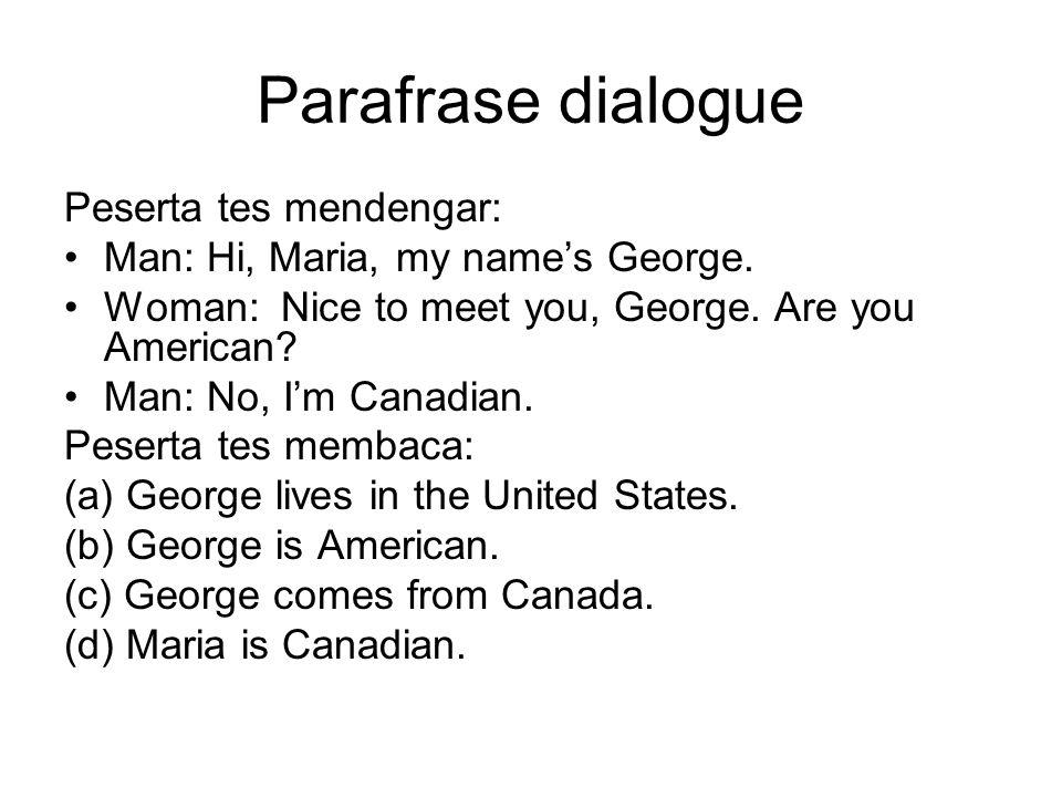 Parafrase dialogue Peserta tes mendengar:
