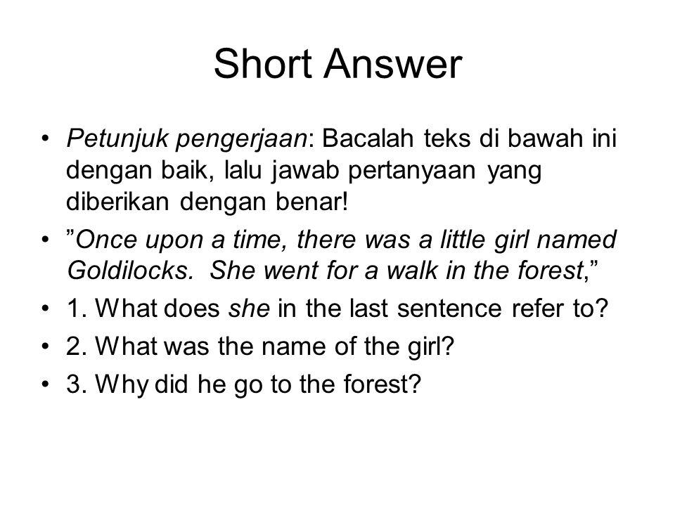 Short Answer Petunjuk pengerjaan: Bacalah teks di bawah ini dengan baik, lalu jawab pertanyaan yang diberikan dengan benar!