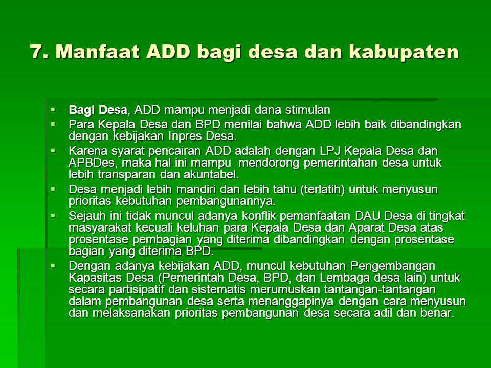 7. Manfaat ADD bagi desa dan kabupaten