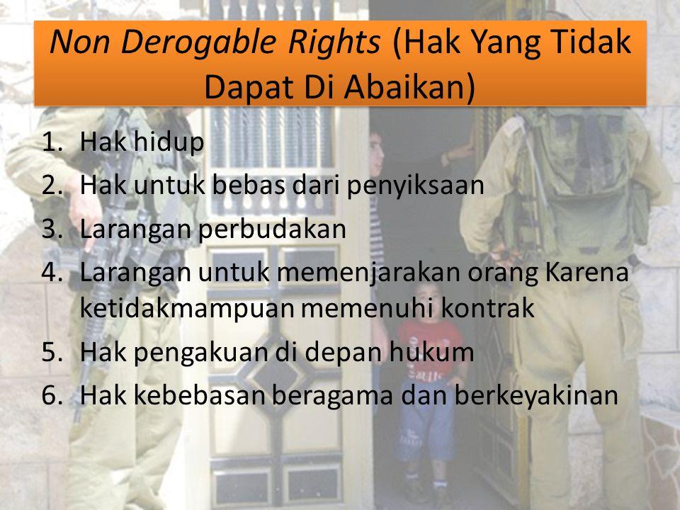 Non Derogable Rights (Hak Yang Tidak Dapat Di Abaikan)