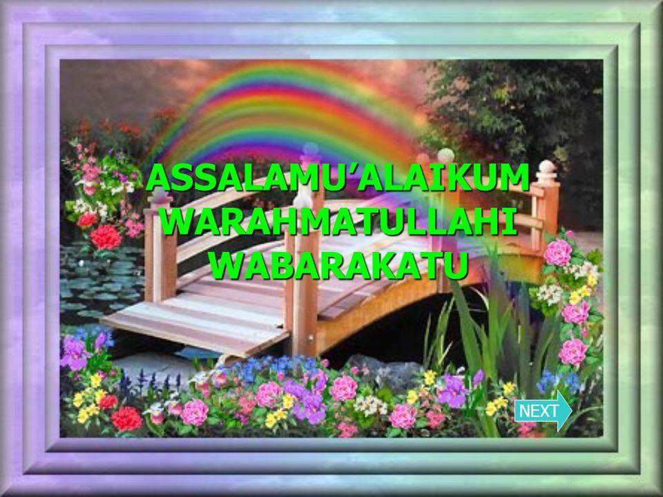 ASSALAMU'ALAIKUM WARAHMATULLAHI WABARAKATU