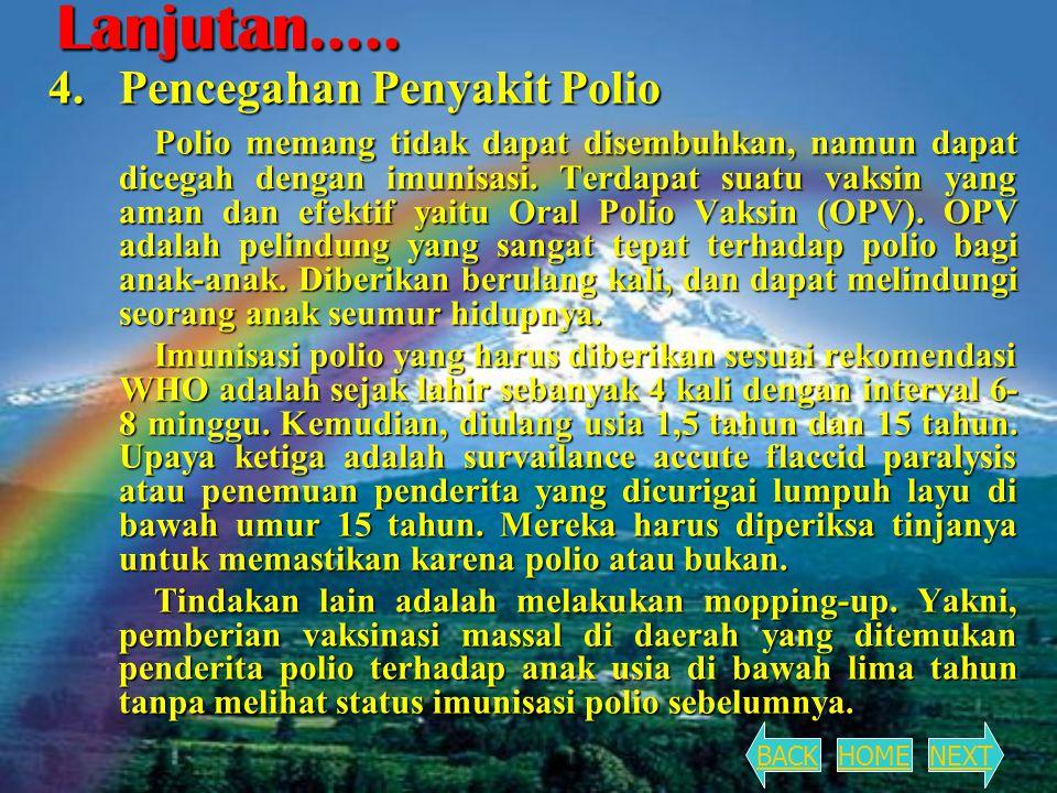 Lanjutan….. 4. Pencegahan Penyakit Polio