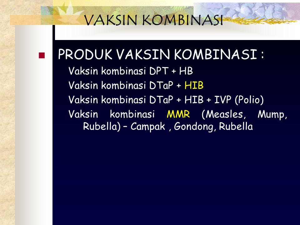 VAKSIN KOMBINASI PRODUK VAKSIN KOMBINASI : Vaksin kombinasi DPT + HB