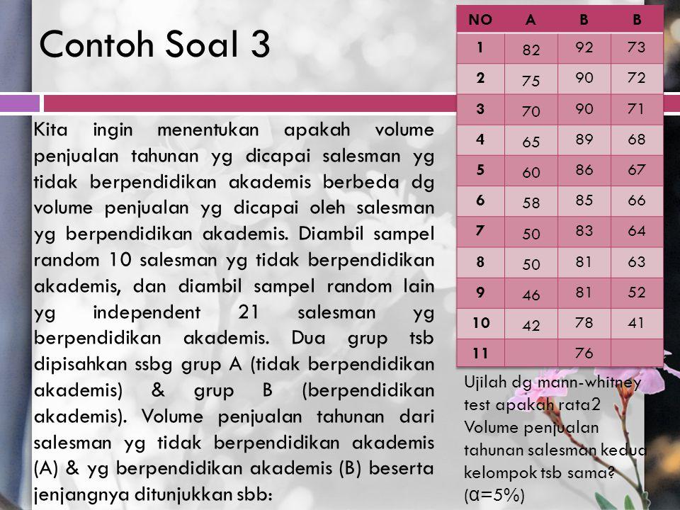 Contoh Soal 3 NO. A. B. 1. 82. 92. 73. 2. 75. 90. 72. 3. 70. 71. 4. 65. 89. 68. 5.
