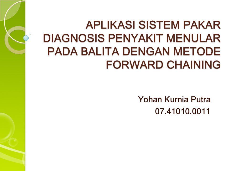 APLIKASI SISTEM PAKAR DIAGNOSIS PENYAKIT MENULAR PADA BALITA DENGAN METODE FORWARD CHAINING