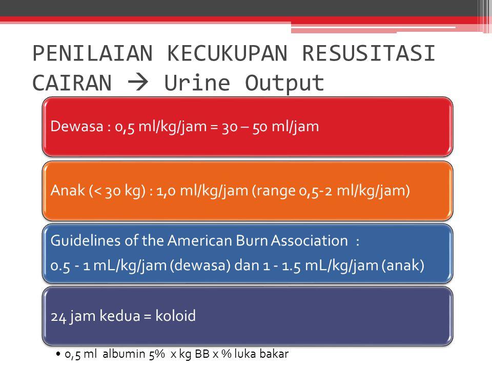 PENILAIAN KECUKUPAN RESUSITASI CAIRAN  Urine Output