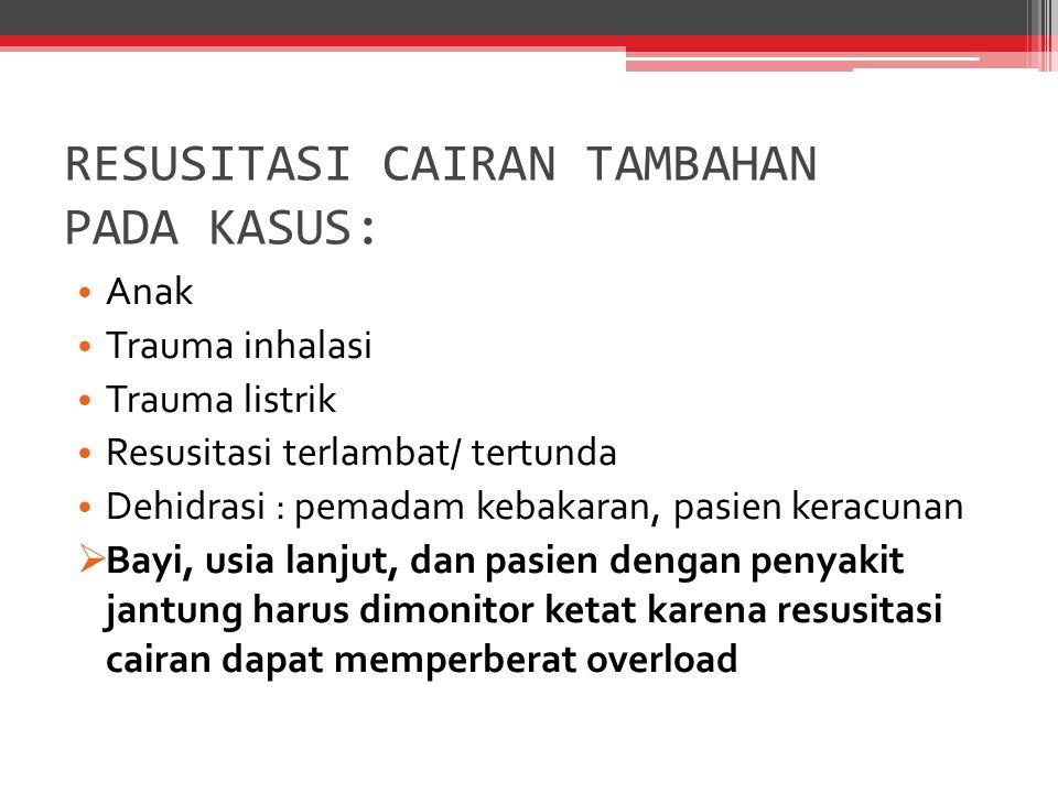 RESUSITASI CAIRAN TAMBAHAN PADA KASUS: