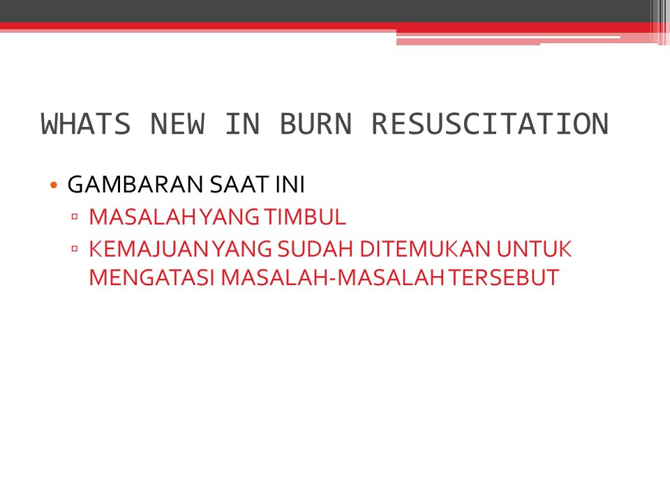WHATS NEW IN BURN RESUSCITATION