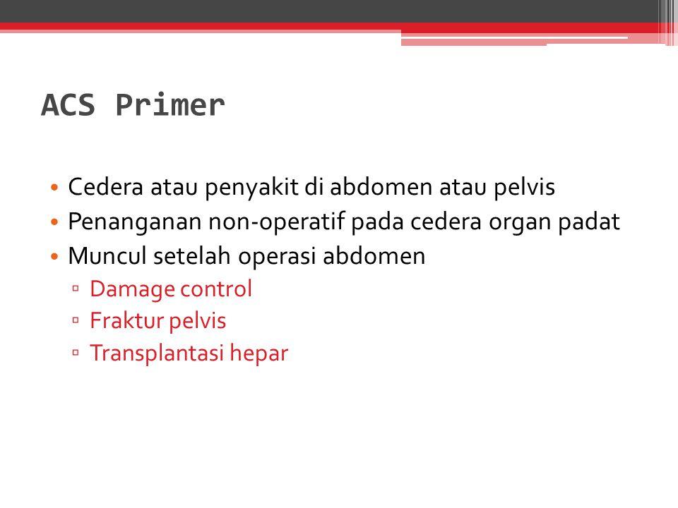 ACS Primer Cedera atau penyakit di abdomen atau pelvis