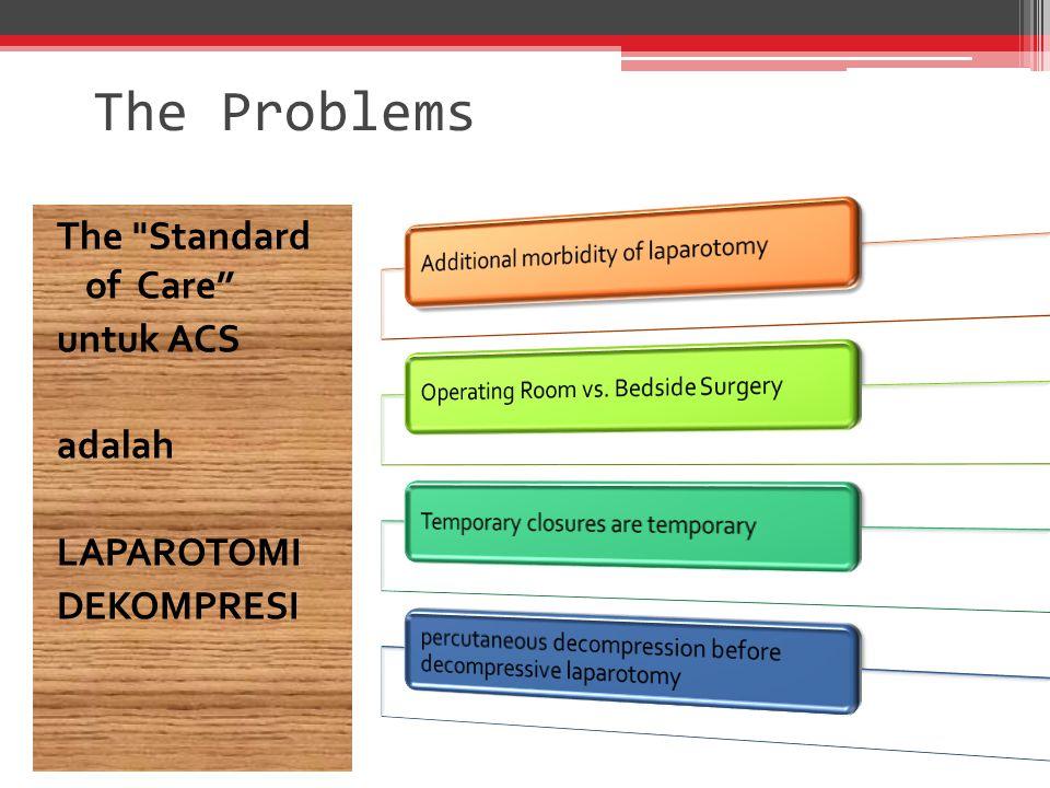 The Problems The Standard of Care untuk ACS adalah LAPAROTOMI