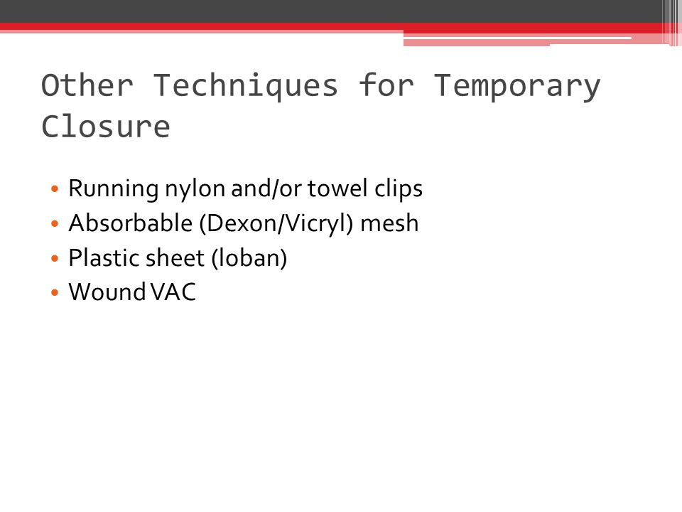 Other Techniques for Temporary Closure