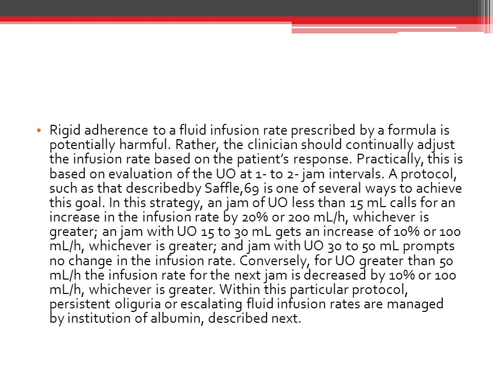 Rigid adherence to a fluid infusion rate prescribed by a formula is potentially harmful.