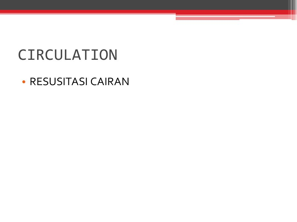 CIRCULATION RESUSITASI CAIRAN