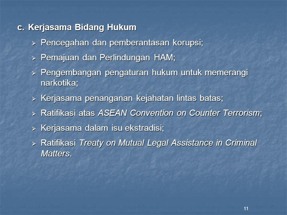 c. Kerjasama Bidang Hukum