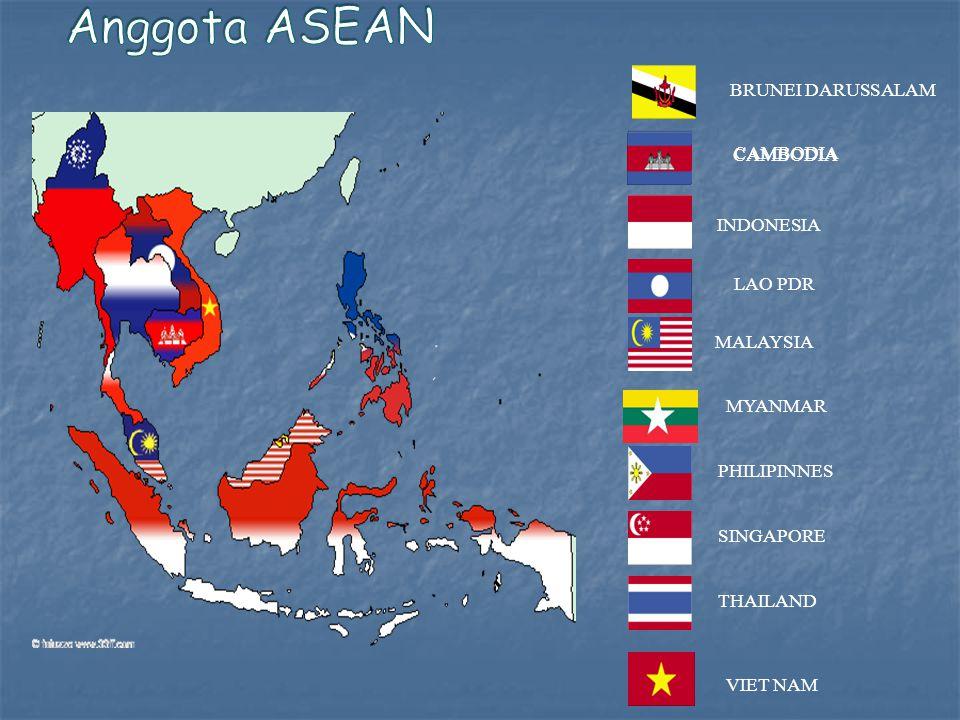 Anggota ASEAN INDONESIA BRUNEI DARUSSALAM CAMBODIA CAMBODIA LAO PDR