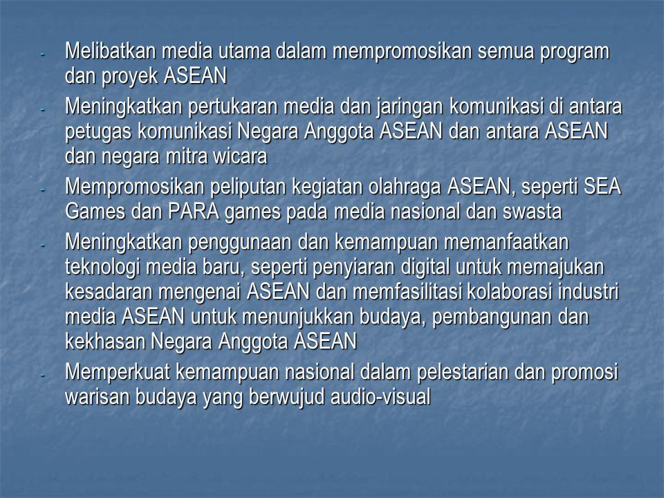 Melibatkan media utama dalam mempromosikan semua program dan proyek ASEAN