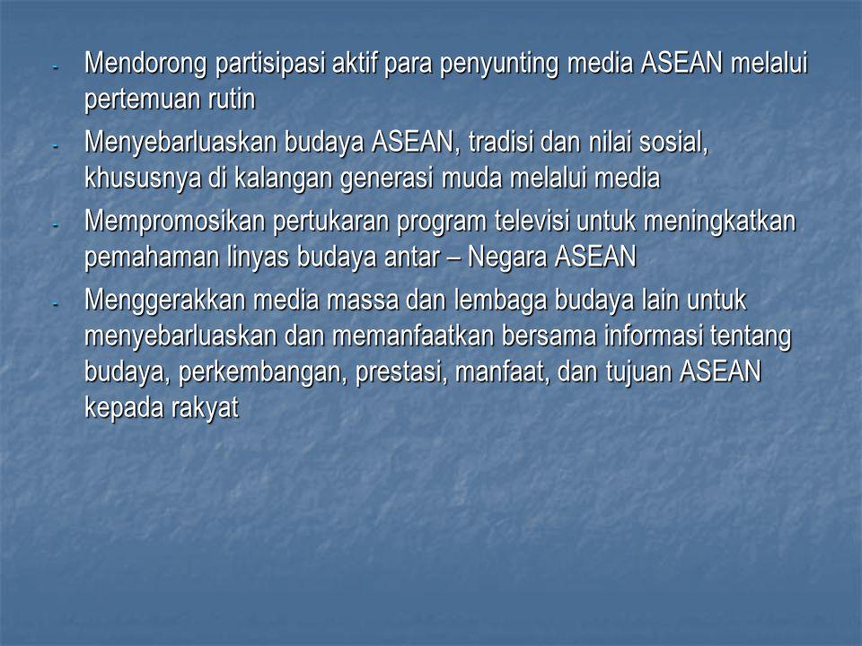 Mendorong partisipasi aktif para penyunting media ASEAN melalui pertemuan rutin
