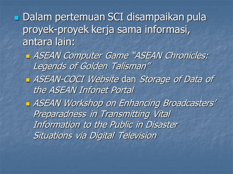 Dalam pertemuan SCI disampaikan pula proyek-proyek kerja sama informasi, antara lain: