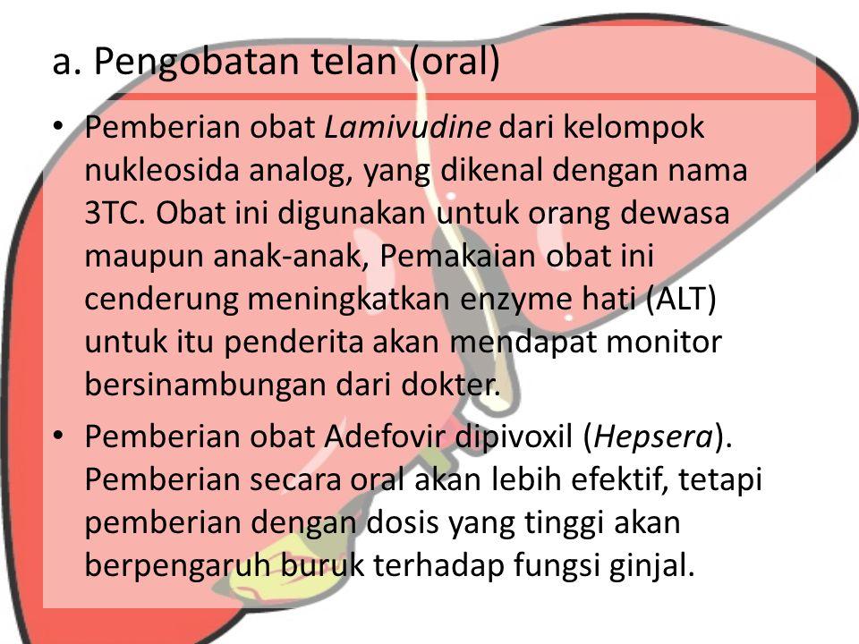 a. Pengobatan telan (oral)