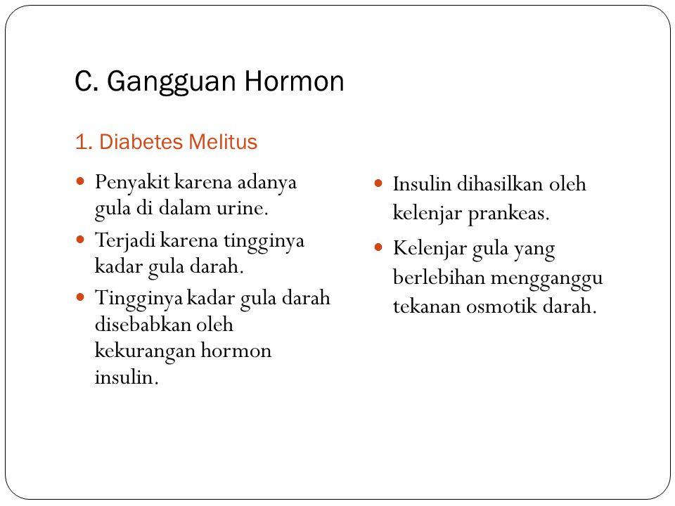 C. Gangguan Hormon Penyakit karena adanya gula di dalam urine.