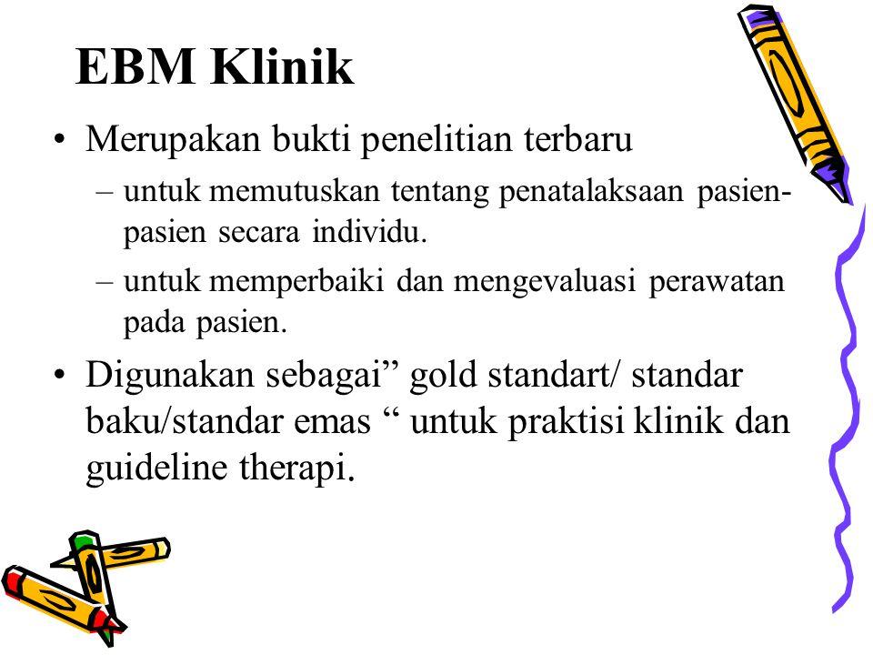 EBM Klinik Merupakan bukti penelitian terbaru