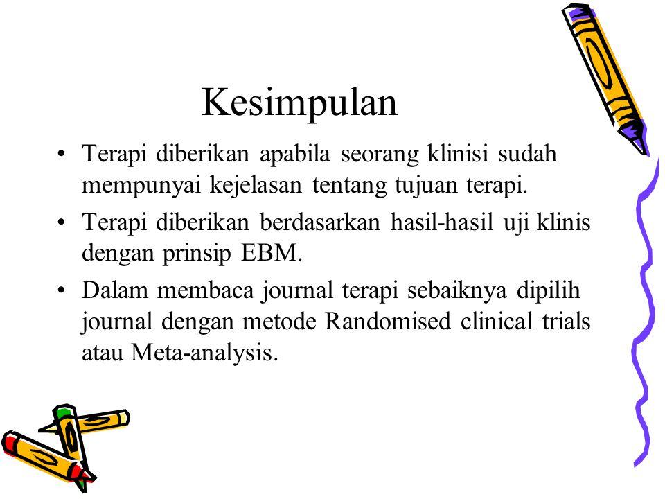 Kesimpulan Terapi diberikan apabila seorang klinisi sudah mempunyai kejelasan tentang tujuan terapi.
