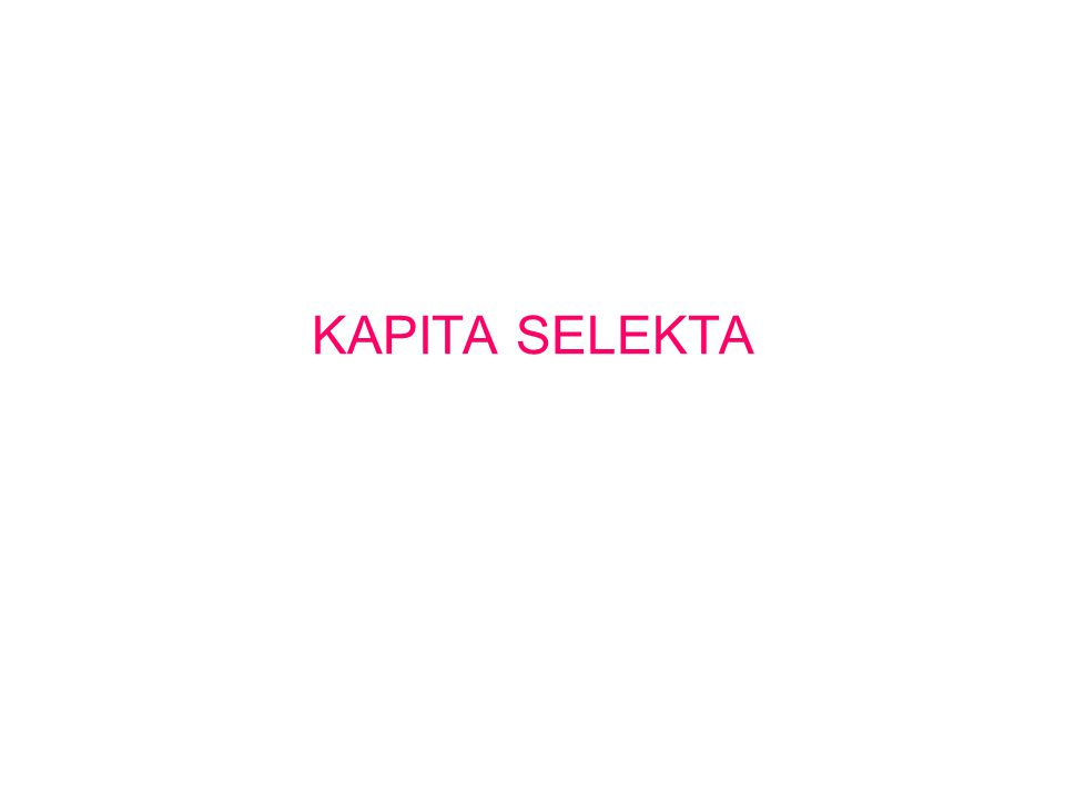 KAPITA SELEKTA