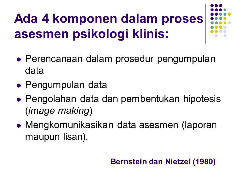 Ada 4 komponen dalam proses asesmen psikologi klinis: