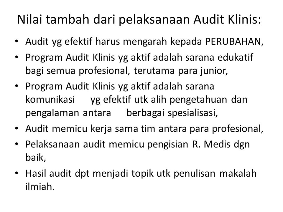 Nilai tambah dari pelaksanaan Audit Klinis: