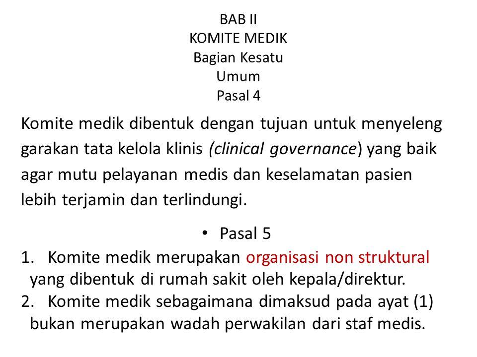 BAB II KOMITE MEDIK Bagian Kesatu Umum Pasal 4