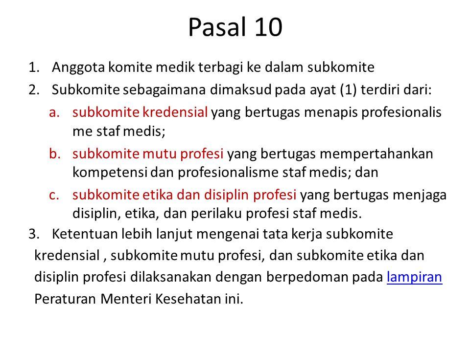 Pasal 10 Anggota komite medik terbagi ke dalam subkomite