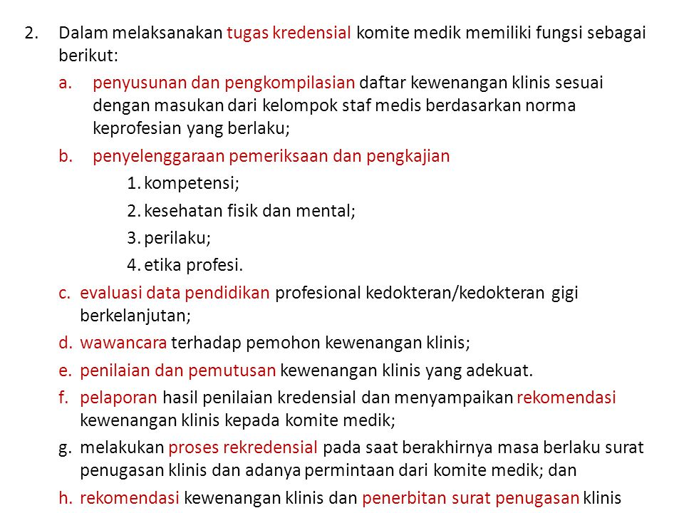 Dalam melaksanakan tugas kredensial komite medik memiliki fungsi sebagai berikut:
