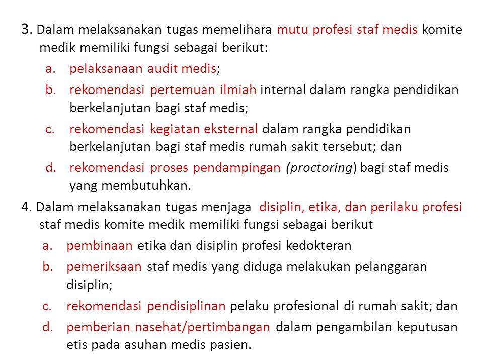 3. Dalam melaksanakan tugas memelihara mutu profesi staf medis komite medik memiliki fungsi sebagai berikut: