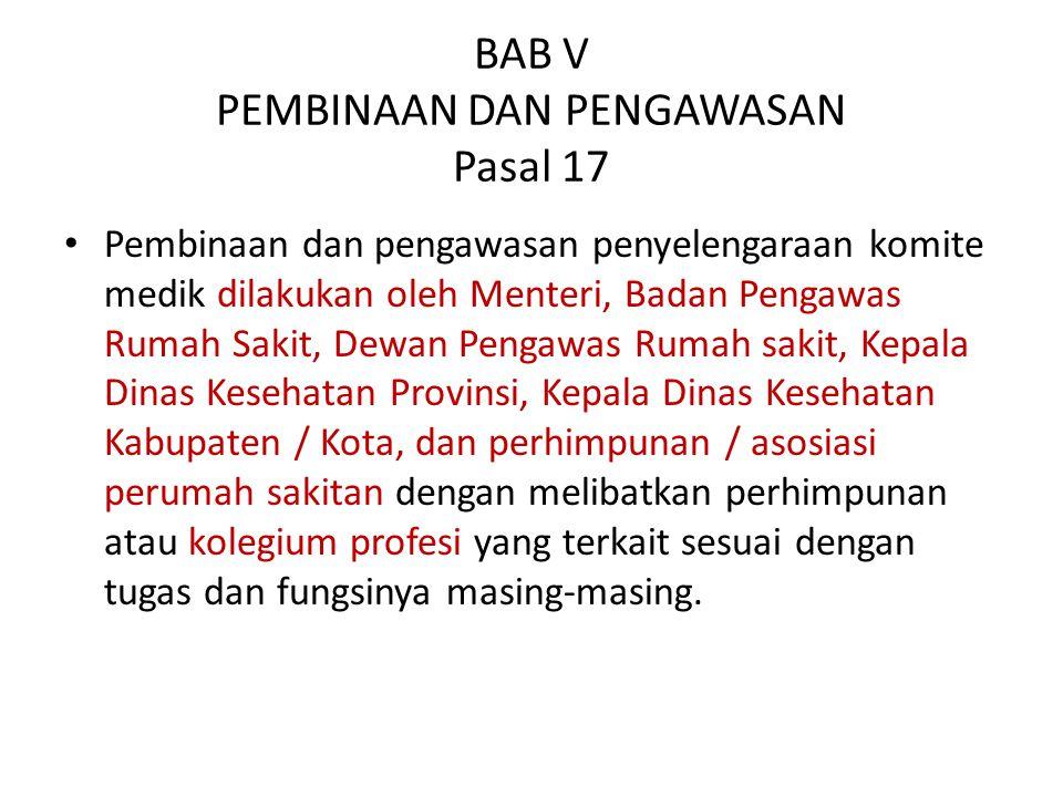 BAB V PEMBINAAN DAN PENGAWASAN Pasal 17
