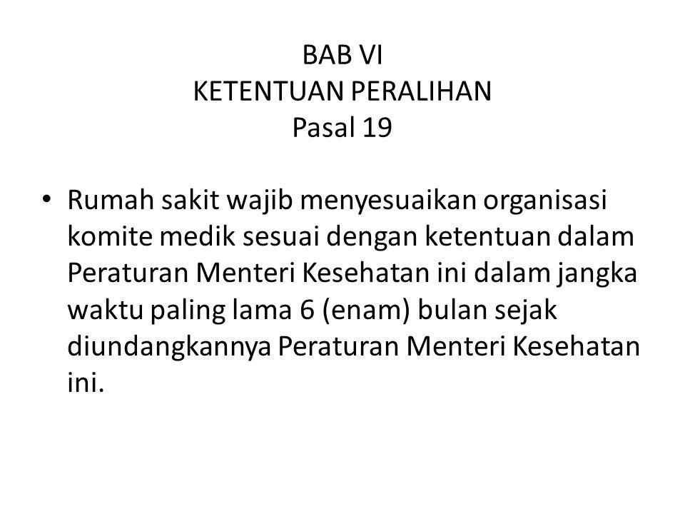 BAB VI KETENTUAN PERALIHAN Pasal 19