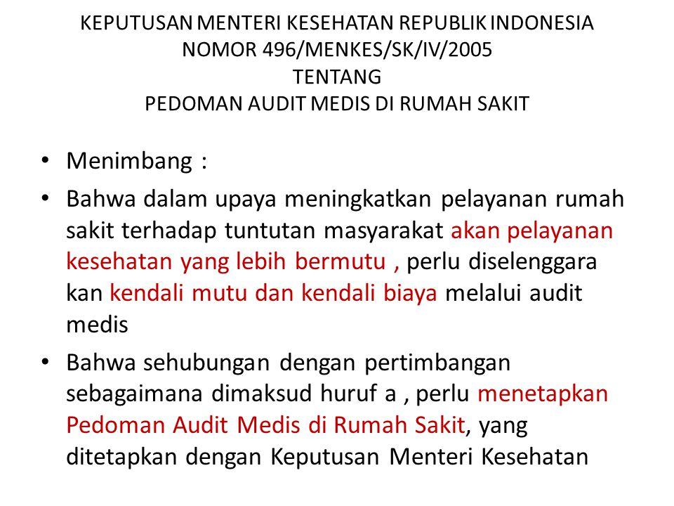 KEPUTUSAN MENTERI KESEHATAN REPUBLIK INDONESIA NOMOR 496/MENKES/SK/IV/2005 TENTANG PEDOMAN AUDIT MEDIS DI RUMAH SAKIT