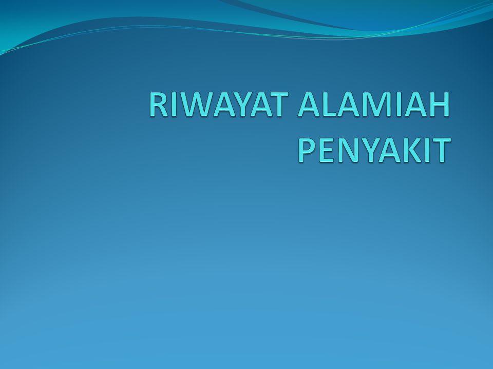 RIWAYAT ALAMIAH PENYAKIT
