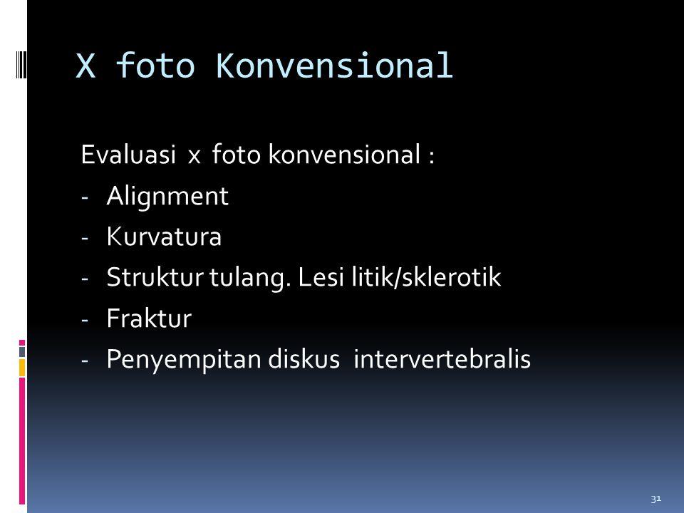 X foto Konvensional Evaluasi x foto konvensional : Alignment Kurvatura