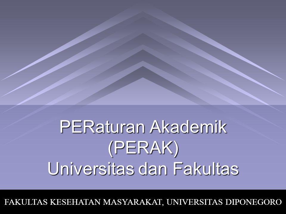 PERaturan Akademik (PERAK) Universitas dan Fakultas
