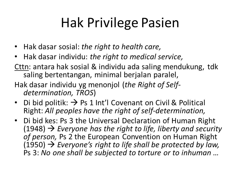 Hak Privilege Pasien Hak dasar sosial: the right to health care,