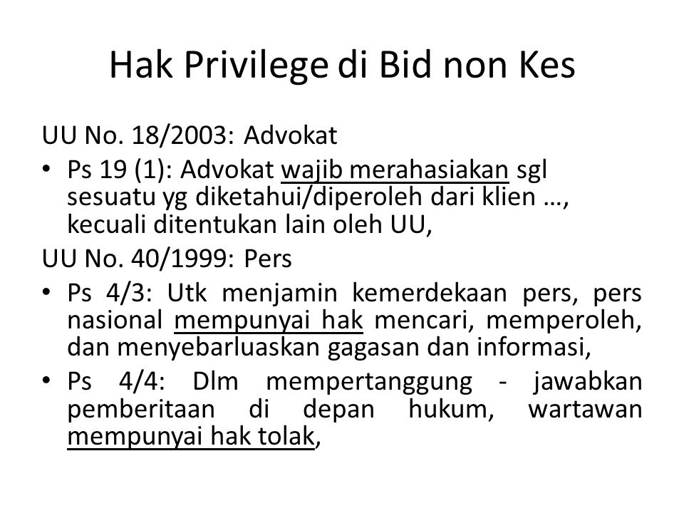 Hak Privilege di Bid non Kes