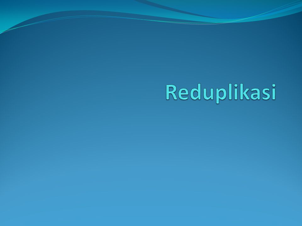 Reduplikasi
