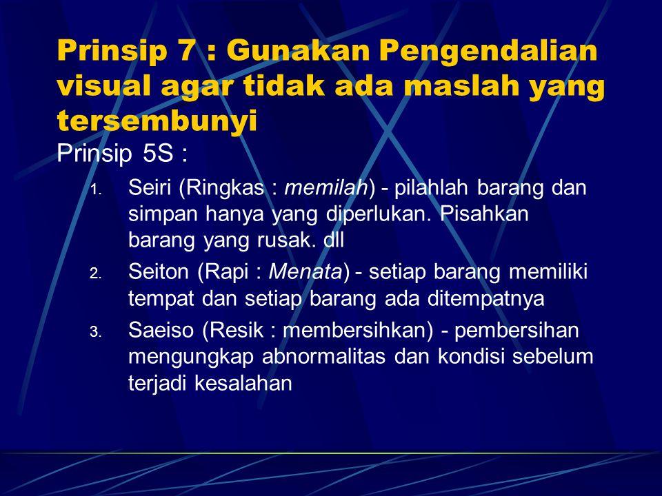Prinsip 7 : Gunakan Pengendalian visual agar tidak ada maslah yang tersembunyi